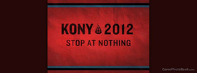 Kony 2012 Stop at Nothing, Free Facebook Timeline Profile Cover, Brands