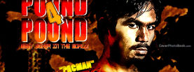 Manny Pacquiao Pound for Pound Best Boxer, Free Facebook Timeline Profile Cover, Celebrity