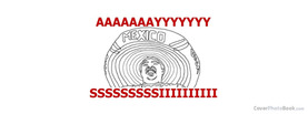 AAY SI Mexico, Free Facebook Timeline Profile Cover, Funny