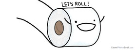 Lets Roll Toilet Paper, Free Facebook Timeline Profile Cover, Funny