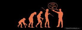 Stop following me Evolution Gun, Free Facebook Timeline Profile Cover, Funny