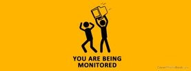 You are being Monitored, Free Facebook Timeline Profile Cover, Funny