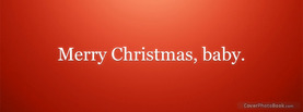 Merry Christmas Baby, Free Facebook Timeline Profile Cover, Holidays