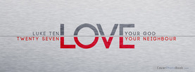 Love God your Neighbour, Free Facebook Timeline Profile Cover, Love