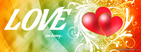 Valentines Love Me Honey, Free Facebook Timeline Profile Cover, Love