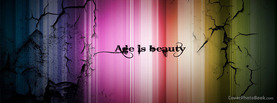 Age is Beauty Colorful, Free Facebook Timeline Profile Cover, Quotes