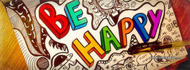 Be Happy Artwork, Free Facebook Timeline Profile Cover, Quotes