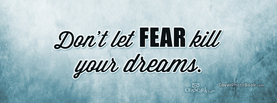 Don't let FEAR Kill Dreams, Free Facebook Timeline Profile Cover, Quotes
