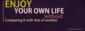 Enjoy Your Own Life, Free Facebook Timeline Profile Cover, Quotes