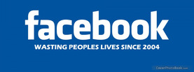 Facebook Wasting Lives, Free Facebook Timeline Profile Cover, Quotes