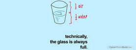 Glass is Always Full, Free Facebook Timeline Profile Cover, Quotes