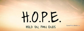 HOPE Hold On Pain Ends, Free Facebook Timeline Profile Cover, Quotes