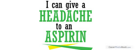 Headache To Aspirin, Free Facebook Timeline Profile Cover, Quotes
