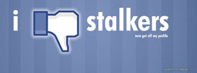 I Dislike Stalkers, Free Facebook Timeline Profile Cover, Quotes