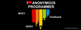 I Love Anonymous Programmer, Free Facebook Timeline Profile Cover, Quotes