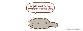 I Want Hug Every Person, Free Facebook Timeline Profile Cover, Quotes