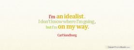 Im an Idealist on My Way, Free Facebook Timeline Profile Cover, Quotes