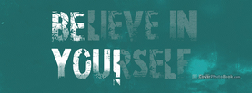 Inspirational Believe in Yourself, Free Facebook Timeline Profile Cover, Quotes