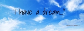 Inspirational I Have a Dream, Free Facebook Timeline Profile Cover, Quotes