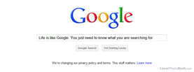 Life Google Know Searching, Free Facebook Timeline Profile Cover, Quotes