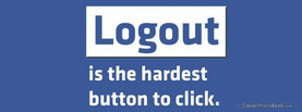 Logout Hardest Button, Free Facebook Timeline Profile Cover, Quotes