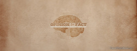 Opinion Not Equal Fact, Free Facebook Timeline Profile Cover, Quotes