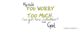 You Worry Too Much God, Free Facebook Timeline Profile Cover, Quotes