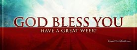 God Bless You - Have a Great Week, Free Facebook Timeline Profile Cover, Religion