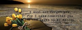 I Will Not Forget You Isaiah 49 Verse, Free Facebook Timeline Profile Cover