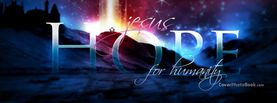 Jesus Hope for Humanity Effects, Free Facebook Timeline Profile Cover, Religion