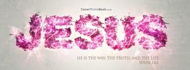 Jesus is the Way Truth Life, Free Facebook Timeline Profile Cover, Religion